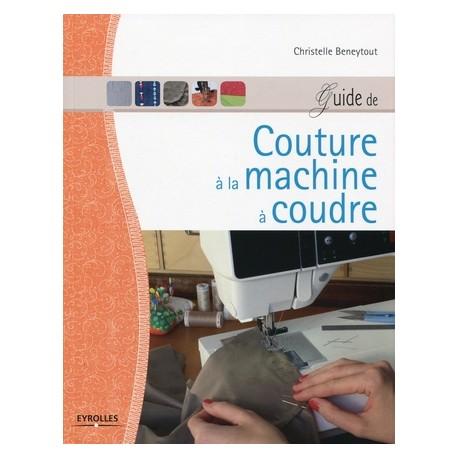Guide de la couture la machine coudre livre de 263 - Comptoir phoceen de la machine a coudre ...